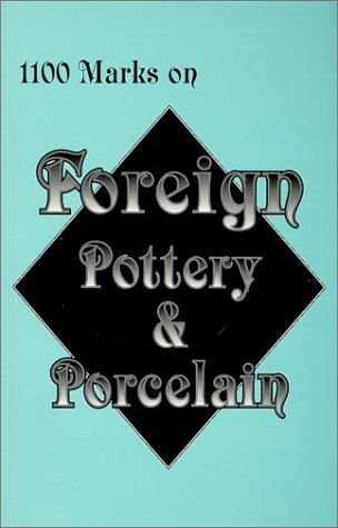 1100 Marks on Foreign Pottery & Porcelain book